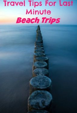 Travel Tips For Last Minute Beach Getaways