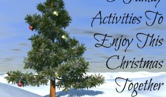5 Family Activities to Enjoy This Christmas Together