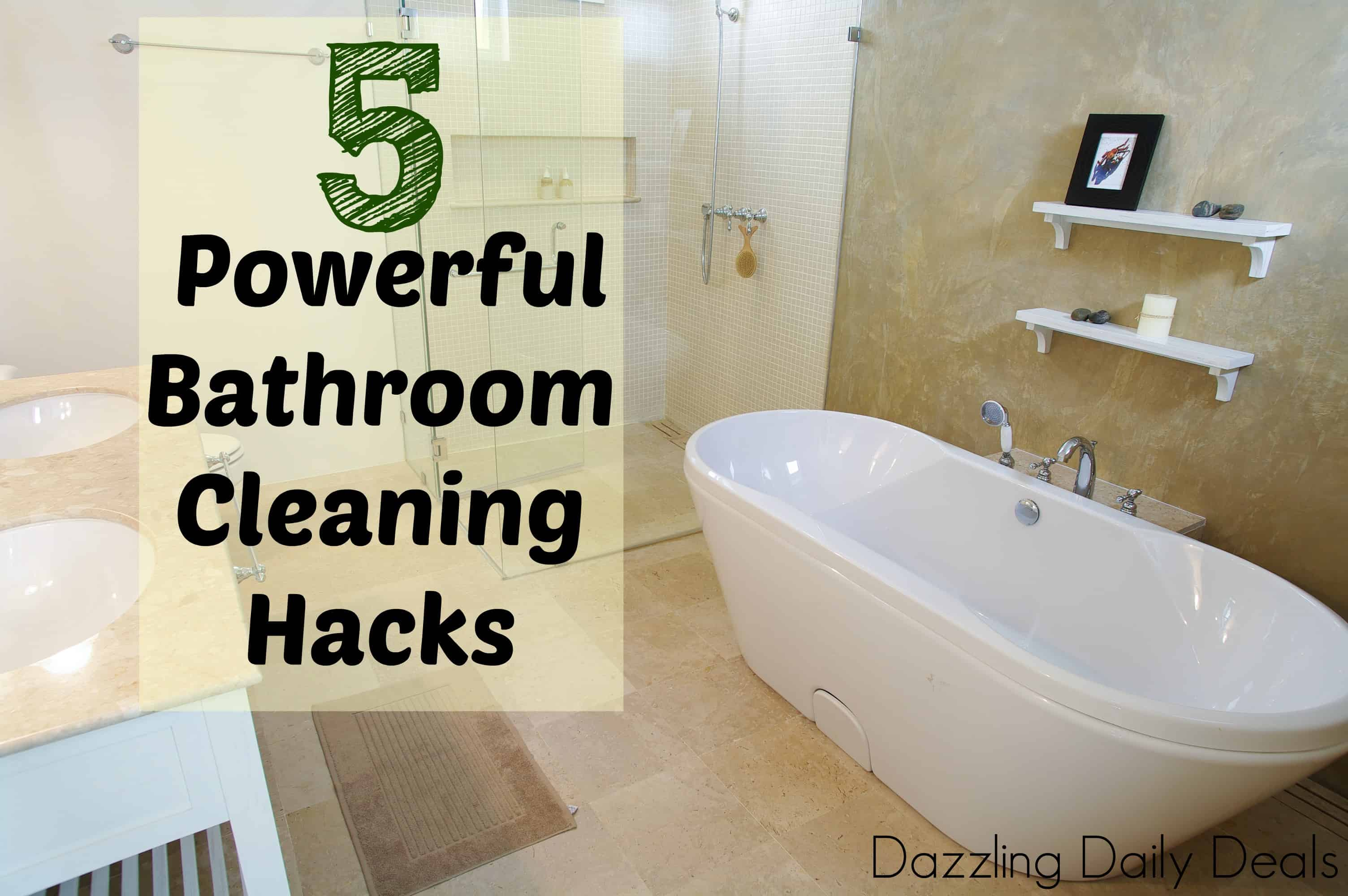 five powerful bathroom cleaning hacks dazzling daily deals - Bathroom Cleaning Hacks