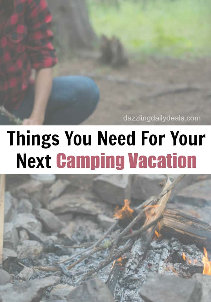 Things You Need For Your Next Camping Vacation