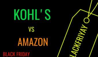 It's HERE The BIG Black Friday Kohl's vs Amazon Comparison Round-up #BlackFriday